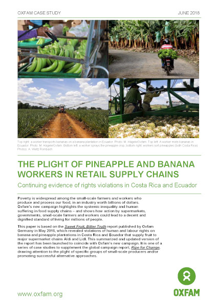 The Plight of Pineapple and Banana Workers in Retail Supply Chains: Continuing evidence of rights violations in Costa Rica and Ecuador
